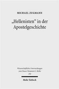 Hellenisten in Der Apostelgeschichte: Historische Und Exegetische Untersuchungen Zu Apg 6,1; 9,29; 11,20