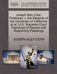 Joseph Alex Cota, Petitioner, V. the Regents of the University of California et al. U.S. Supreme Court Transcript of Record with Supporting Pleadings