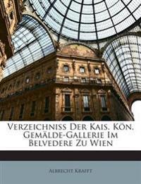 Verzeichniss Der Kais. Kön. Gemälde-Gallerie Im Belvedere Zu Wien