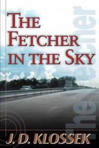 The Fetcher in the Sky