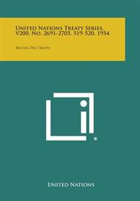 United Nations Treaty Series, V200, No. 2691-2705, 519-520, 1954: Recueil Des Traites