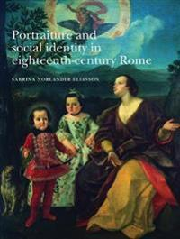 Portraiture and Social Identity in 18th Century Rome