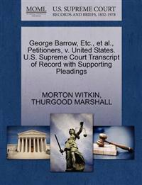 George Barrow, Etc., et al., Petitioners, V. United States. U.S. Supreme Court Transcript of Record with Supporting Pleadings