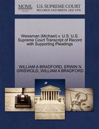 Weissman (Michael) V. U.S. U.S. Supreme Court Transcript of Record with Supporting Pleadings