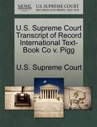 U.S. Supreme Court Transcript of Record International Text-Book Co V. Pigg