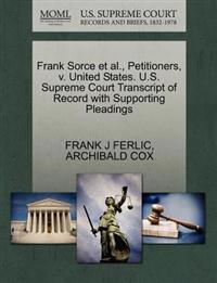 Frank Sorce Et Al., Petitioners, V. United States. U.S. Supreme Court Transcript of Record with Supporting Pleadings