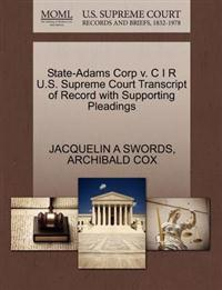 State-Adams Corp V. C I R U.S. Supreme Court Transcript of Record with Supporting Pleadings