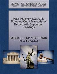 Katz (Harry) V. U.S. U.S. Supreme Court Transcript of Record with Supporting Pleadings