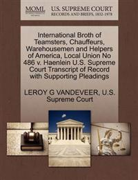 International Broth of Teamsters, Chauffeurs, Warehousemen and Helpers of America, Local Union No 486 V. Haenlein U.S. Supreme Court Transcript of Record with Supporting Pleadings