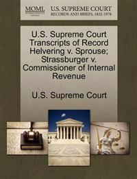 U.S. Supreme Court Transcripts of Record Helvering V. Sprouse; Strassburger V. Commissioner of Internal Revenue