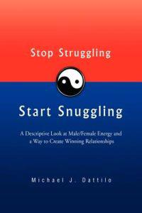 Stop Struggling Start Snuggling