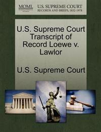 U.S. Supreme Court Transcript of Record Loewe V. Lawlor
