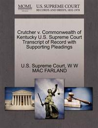 Crutcher V. Commonwealth of Kentucky U.S. Supreme Court Transcript of Record with Supporting Pleadings