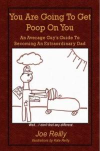 You Are Going To Get Poop On You