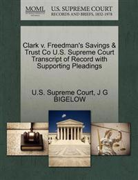 Clark V. Freedman's Savings & Trust Co U.S. Supreme Court Transcript of Record with Supporting Pleadings