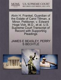 Alvin H. Frankel, Guardian of the Estate of Carol Tillman, a Minor, Petitioner, V. Edward Hoge Vick, M.D., et al. U.S. Supreme Court Transcript of Record with Supporting Pleadings