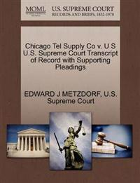 Chicago Tel Supply Co V. U S U.S. Supreme Court Transcript of Record with Supporting Pleadings