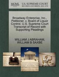 Broadway Enterprise, Inc., Petitioner, V. Board of Liquor Control. U.S. Supreme Court Transcript of Record with Supporting Pleadings