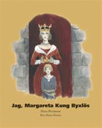 Jag, Margareta Kung Byxlös