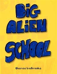 Big Alien School
