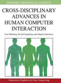Cross-Disciplinary Advances in Human Computer Interaction