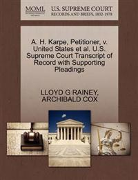A. H. Karpe, Petitioner, V. United States et al. U.S. Supreme Court Transcript of Record with Supporting Pleadings