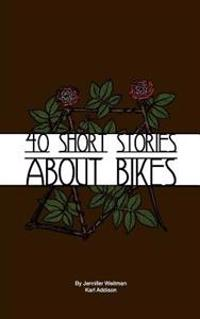 40 Short Stories about Bikes