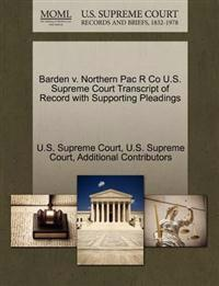 Barden V. Northern Pac R Co U.S. Supreme Court Transcript of Record with Supporting Pleadings
