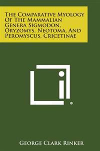 The Comparative Myology of the Mammalian Genera Sigmodon, Oryzomys, Neotoma, and Peromyscus, Cricetinae