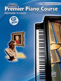 Alfred's Premier Piano Course, Book 5: Correlated Standard Repertoire [With CD (Audio)]
