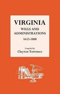 Virginia Wills and Administrations 1632 1800