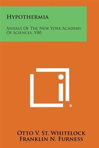 Hypothermia: Annals of the New York Academy of Sciences, V80