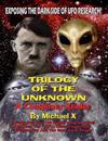 Trilogy of the Unknown - A Conspiracy Reader: Exposing the Dark Side of UFO Research!
