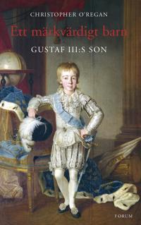 Ett märkvärdigt barn: Gustaf III:s son