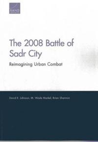2008 Battle of Sadr City: Reimagining Urban Combat