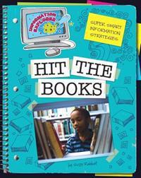 Hit the Books: Super Smart Information Strategies