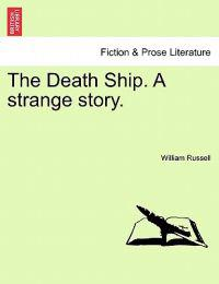 The Death Ship. a Strange Story.