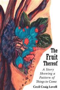 The Fruit Thereof
