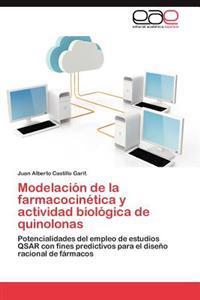 Modelacion de la Farmacocinetica y Actividad Biologica de Quinolonas