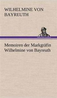 Memoiren Der Markgrafin Wilhelmine Von Bayreuth