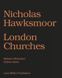 Nicholas Hawksmoor: London Churches