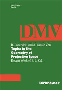 Topics in the Geometry of Projective Space