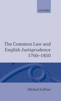The Common Law and English Jurisprudence, 1760-1850