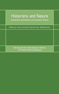 Historians and Nature: Comparative Approaches to Environmental History