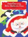 Santa Claus and the Bitter Battle of the Moon: Santa Clause and the Bitter Battle of the Moon with the Wicked Baron Von Shoot & His Band of Burly Men
