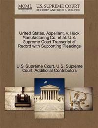 United States, Appellant, V. Huck Manufacturing Co. et al. U.S. Supreme Court Transcript of Record with Supporting Pleadings