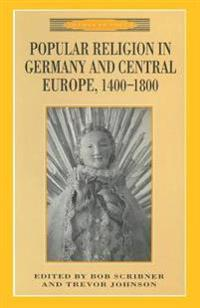 Popular Religion in Germany and Central Europe 1400-1800