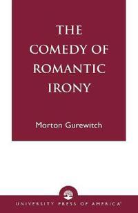 The Comedy of Romantic Irony