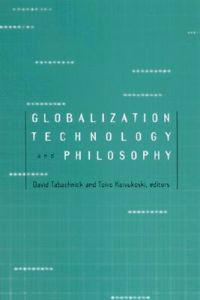 Globalization, Technology, and Philosophy