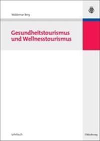 Gesundheitstourismus Und Wellnesstourismus